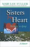 img - for Sisters by Heart: Partners in Aging, A Memoir book / textbook / text book