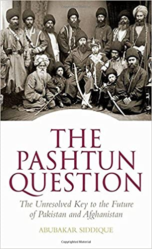 The Pashtun Question: The Unresolved Key to the Future of