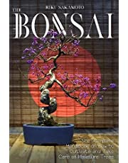 BONSAI: The Complete Handbook On How To Cultivate And Take Care Of Miniature Trees