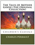 The Tales of Mother Goose (the Original Collection), Charles Perrault, 1491072954