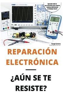 Reparación electrónica ¿Aún se te resiste? - El libro: El libro para todos