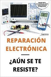 Reparación electrónica ¿Aún se te resiste?