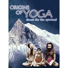 Origins of Yoga: Quest for the Spiritual