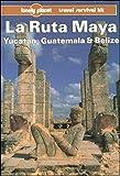 Lonely Planet LA Ruta Maya, Yucatan, Guatemala and