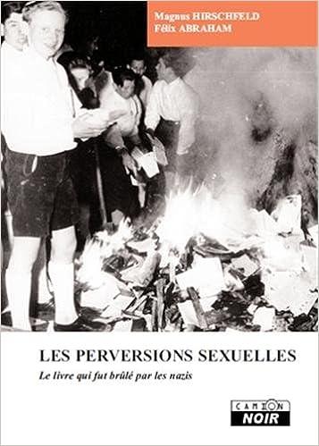Amazon Fr Les Perversions Sexuelles Le Livre Qui Fut Brule