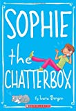 Sophie the Chatterbox, Lara Bergen, 0545146062