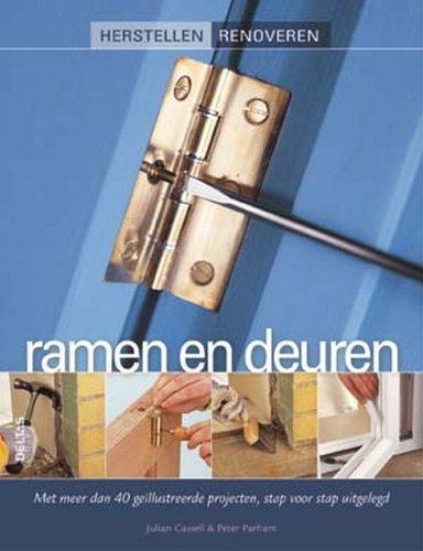 Herstellen Renoveren - Ramen en deuren: Met meer dan 40 geïllustreerde projecten, stap voor stap uitgelegd.