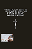 THE HOLY BIBLE KING JAMES (KJV - ORIGINAL VERSION 1611): New and Old Testament (English Edition)