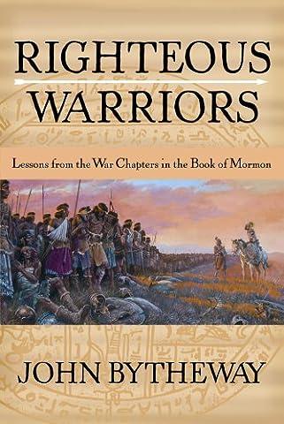 Righteous Warriors (John Bytheway Audio)