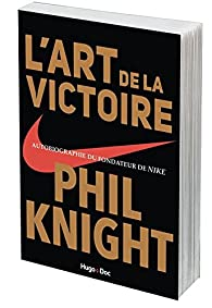 L'art de la victoire par Phil Knight