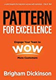 Pattern for Excellence: Engage Your Team to WOW More Customers