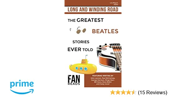 Long and Winding Road: The Greatest Beatles Stories Ever
