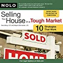 Selling Your House in a Tough Market: 10 Strategies That Work Audiobook by Ilona Bray, J.D., Alayna Schroeder, J.D. Narrated by Wayne Shepherd