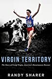 Virgin Territory: The Story of Craig Virgin, America's Renaissance Runner