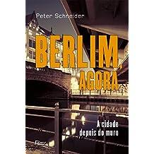 Berlim, agora: A cidade depois do muro