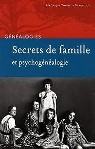 Secrets de famille et psychogénéalogie par Véronique Tison-Le Guernigou
