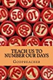 Teach Us To Number Our Days: Wisdom is the Principle Thing