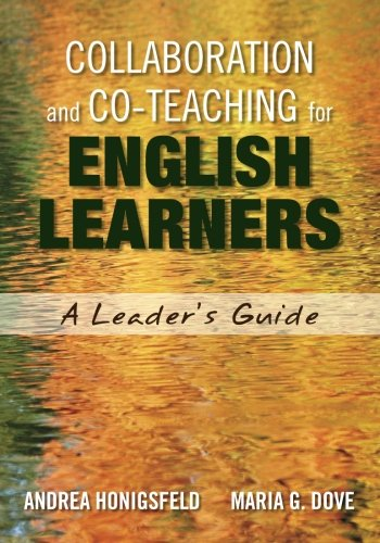 Collaboration and Co-Teaching for English Learners: A Leader′s Guide