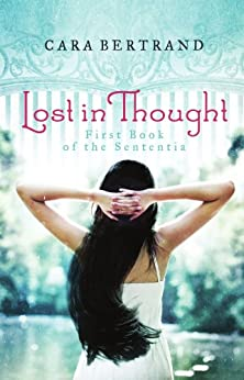 Lost in Thought (The Sententia Book 1) by [Bertrand, Cara]