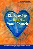 img - for Diagnosing the Heart of Your Church: How Church Leaders Can Assess Systemic Corporate Dysfunction book / textbook / text book