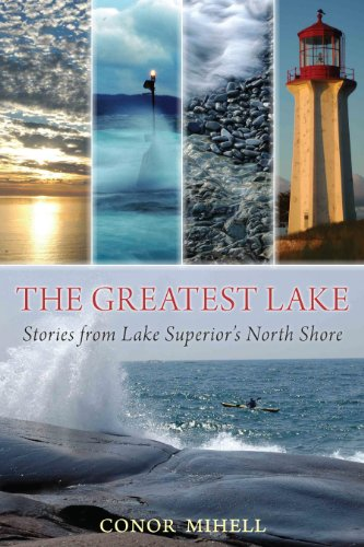 Sea Kayaking Lake Superior - The Greatest Lake: Stories from Lake Superior's North Shore
