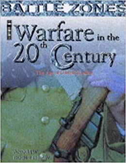 Warfare in the 20th Century: The Age of Global Conflict (Battle Zones) by Andrew Robertshaw (2003-12-01)
