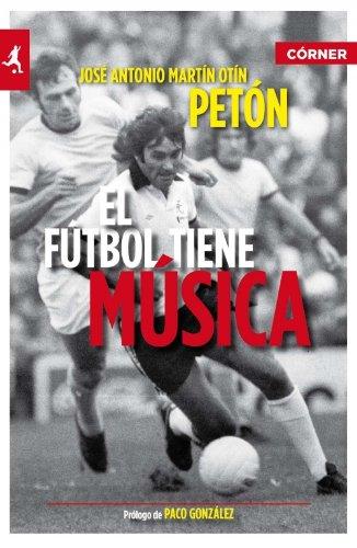 Descargar Libro Futbol Tiene Musica,el 3ed ) José Antonio Martín Otín