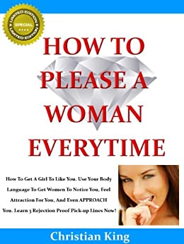 HOW TO PLEASE A WOMAN EVERY TIME by [King, Christian]