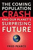 img - for The Coming Population Crash: and Our Planet's Surprising Future book / textbook / text book