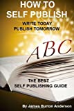 How to Self Publish, James Burton Anderson, 1893257622