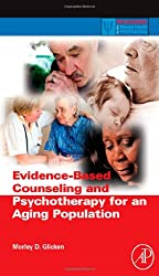 Evidence-Based Counseling and Psychotherapy for an Aging Population (Practical Resources for the Mental Health Professional)
