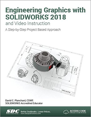 - Engineering Graphics with SOLIDWORKS 2018 and Video Instruction