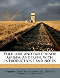 Folk-Lore and Fable, Wilhelm K. Grimm and Jacob Grimm, 1172396604