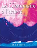 img - for La Grammaire a l'oeuvre (text only) 5th (Fifth) edition by J. Barson book / textbook / text book