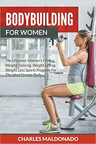 Bodybuilding For Women The Ultimate Women S Fitness Weight