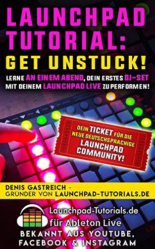 Launchpad-Tutorial: Get Unstuck!: Lerne an einem Abend