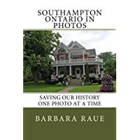 Southampton Ontario in Photos: Saving Our History One Photo at a Time