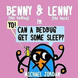 Benny And Lenny Yo Can A Bedbug Get Some Sleep Funny Bedtime