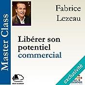 Libérer son potentiel commercial (Master Class) | Fabrice Lezeau