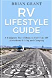 Search : RV Lifestyle Guide: A Complete Travel Book to Full Time RV Motorhome Living and Camping