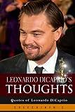 Leonardo Dicaprio's Thoughts: Quotes of Leonardo Dicaprio