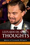 Leonardo DiCaprio s Thoughts: Quotes of Leonardo DiCaprio