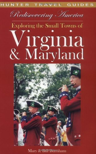 Rediscovering America: Exploring the Small Towns of Virginia & Maryland: Exploring the Small Towns of Virginia and Maryland