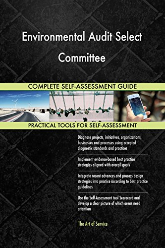 Environmental Audit Select Committee Toolkit: best-practice templates, step-by-step work plans and maturity diagnostics