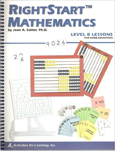 RightStart Mathematics Level B for Home Educators: Joan A Cotter ...