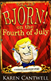 Bjorn! on the Fourth of July (A Barbara Marr Short Story)