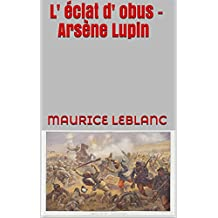 L' éclat d' obus - Arsène Lupin (French Edition)
