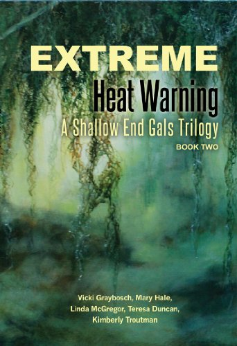 Extreme Heat Warning: A Shallow End Gals Trilogy, Book Two (New Orleans Series, Shallow End Gals Trilogy ()