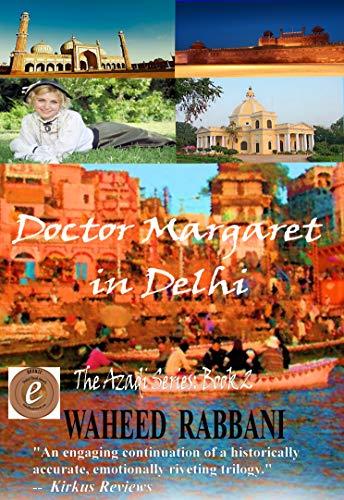 Colonial Saucer - Doctor Margaret In Delhi: Book 2 of The Azadi Series