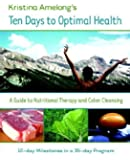 Ten Days to Optimal Health by Kristina Amelong (2006-01-01)